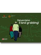 Denunciamo il land grabbing!