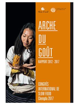 Arche du Gout. Rapport 2012-2017