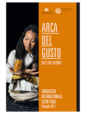 Arca del Gusto. 2012-2017 Report