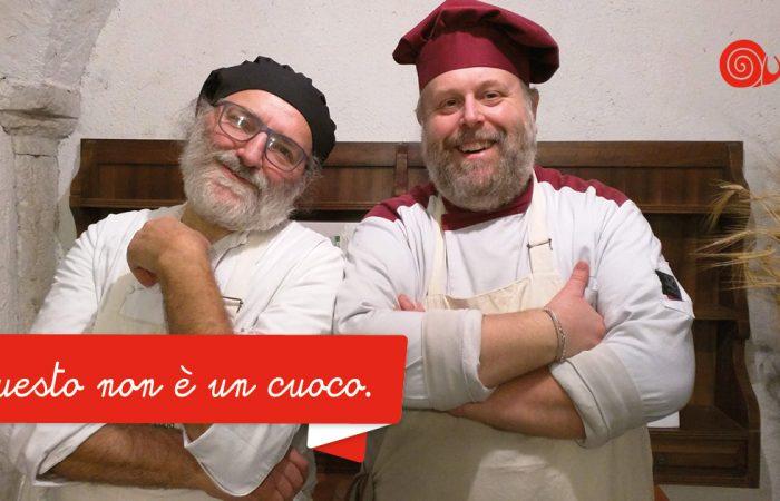 Questo non è un cuoco #2. Lorenzo e Claudio, chef Slow Food in prima linea