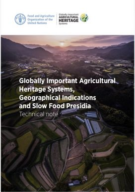 Globally Important Agricultural Heritage Systems, Geographical Indications and Slow Food Presidia